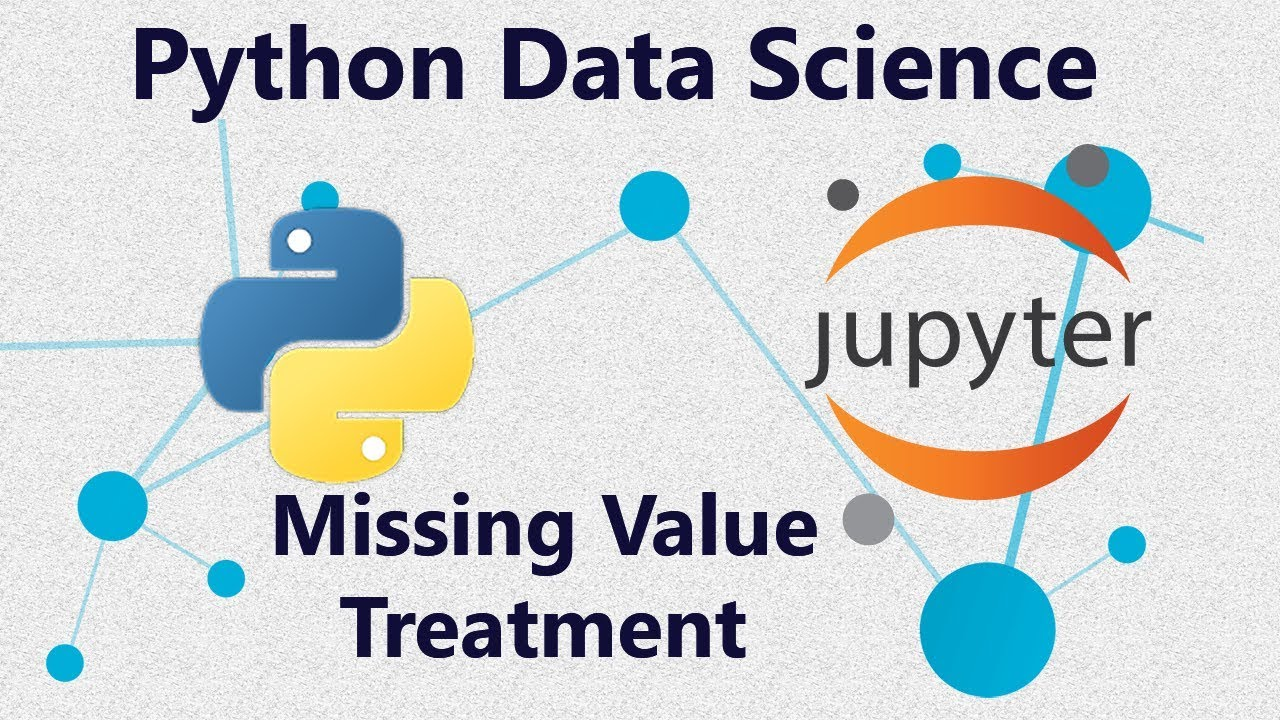 Missing Values - How to Treat Missing Values in Data in Python : Tutorial 2  in Jupyter Notebook