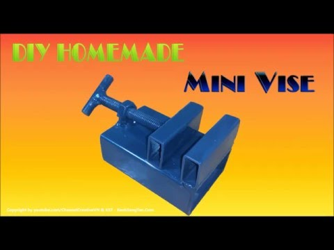[DIY Homemade] How To Make MINI VISE Simple