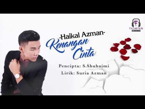 Haikal Azman - Kenangan Cinta (Official Lirik Video)