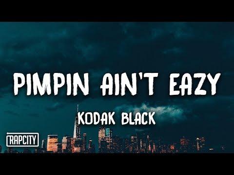 Kodak Black – Pimpin Ain't Eazy (Lyrics)