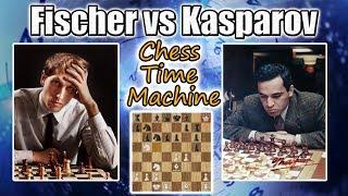 Bobby Fischer vs Garry Kasparov - The Chess Time Machine