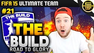 Fifa 15 - The Build - Road To Glory - Ep.21 - Omg!!! - Fifa 15 Ultimate Team