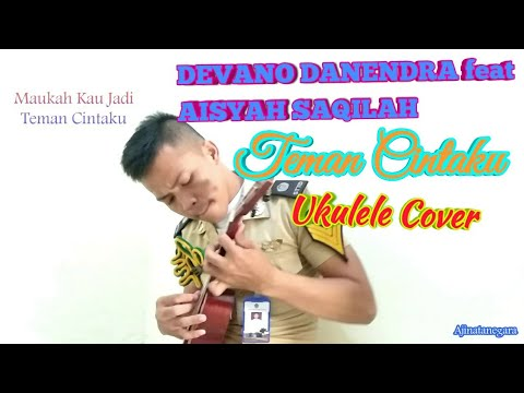 DEVANO DANENDRA Feat AISYAH AQILAH Teman Cintaku    Ukulele Cover