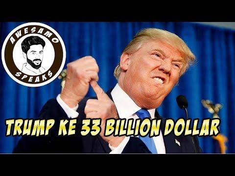 DONALD TRUMP KE 33 BILLION DOLLARS | AWESAMO SPEAKS