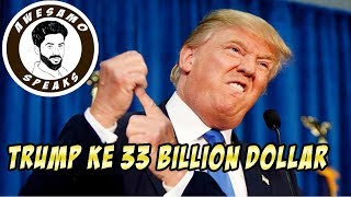 DONALD TRUMP KE 33 BILLION DOLLARS | AWESAMO SPEAKS