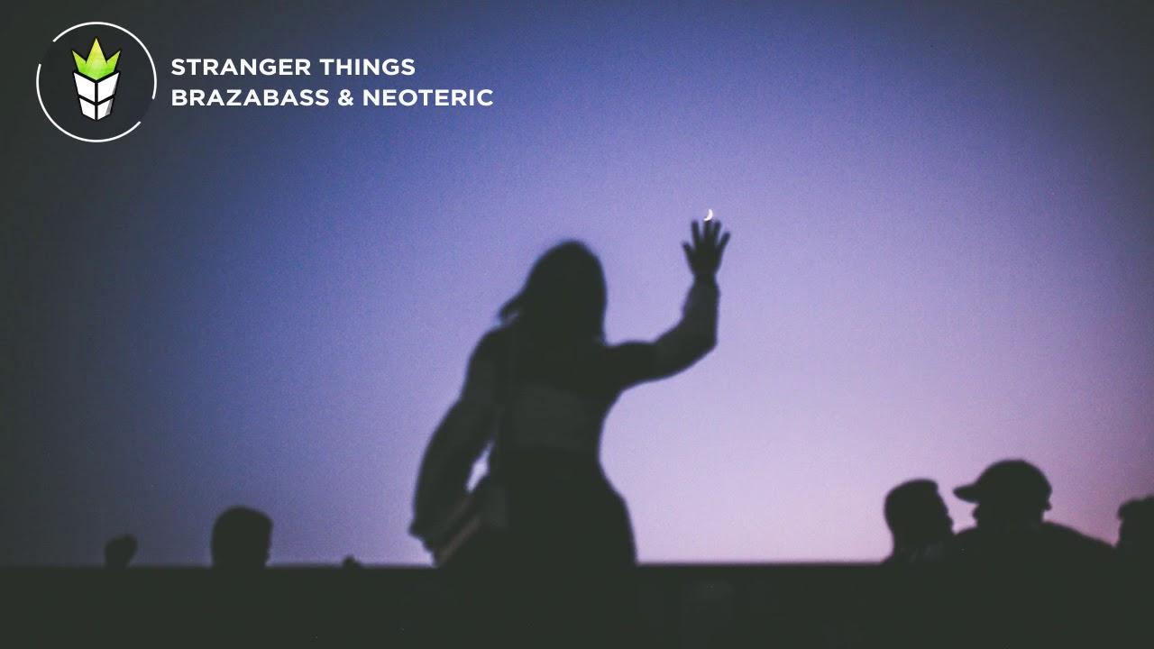 Brazabass & NEOTERIC - Stranger Things