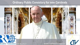2017.06.28 Ordinary Public Consistory for new Cardinals