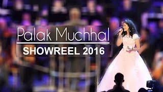 Gambar cover Palak Muchhal Showreel 2016 Live Performance Prem Ratan Dhan Payo Aashiqui Baatein Yeh Kabhi Naa