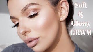 GRWM: Soft and Glowy Glam