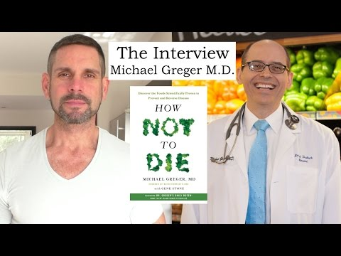 Dr. Michael Greger Interview - HOW NOT TO DIE