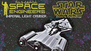 Space Engineers: Star Wars Imperial Light Cruiser