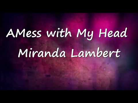 Mess with My Head - Miranda Lambert (lyrics video)
