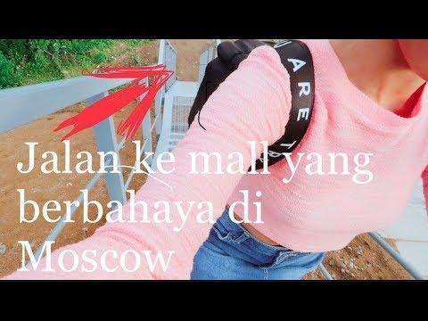 MOSCOW VLOG//JALAN YANG MENGERIKAN KE MALL YANG INDAH//PECICILAN DI MOSCOW