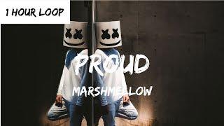 Marshmello PROUD 1 HOUR LOOP.mp3
