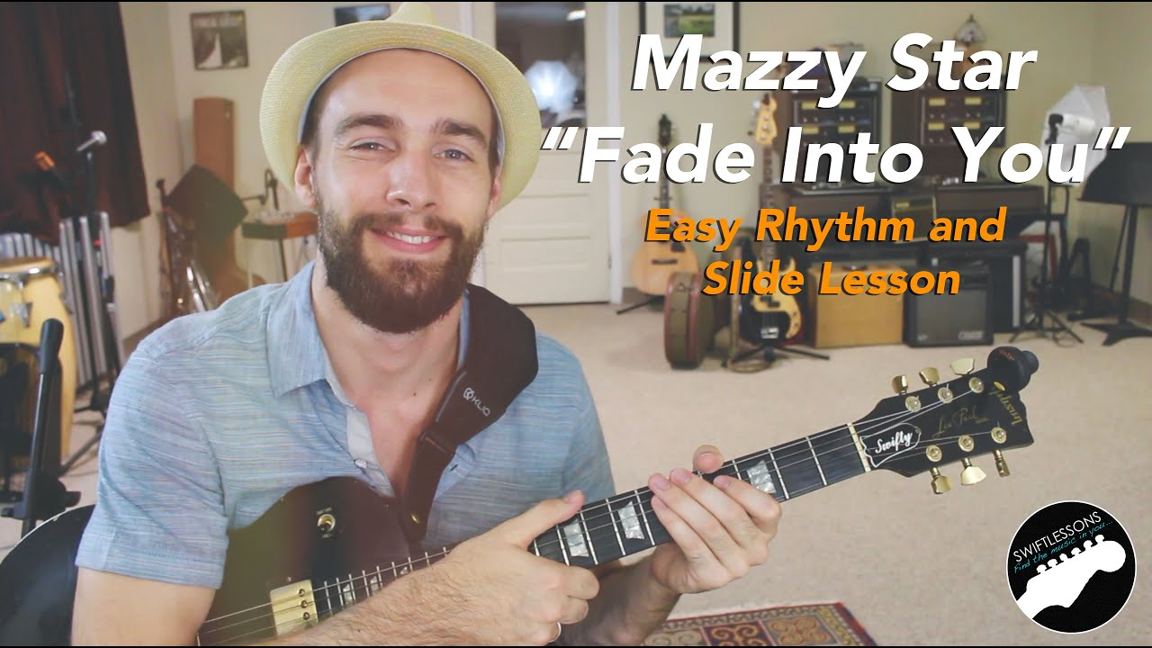 Easy Guitar Songs Mazzy Star Fade Into You Rhythm Slide Lesson