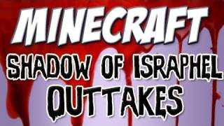 Minecraft - Shadow of Israphel: Outtakes [Behind the scenes!]
