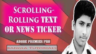 Create Scrolling/Rolling Text or News Ticker With Adobe Premier Pro Bangla tutorials  Abdullah360