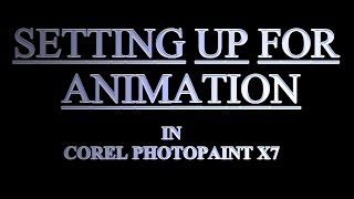 SETTING UP ANIMATION in Corel PhotoPaint X7