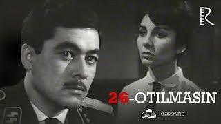 26-otilmasin (o'zbek film) | 26-отилмасин (узбекфильм)