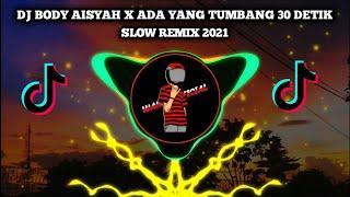 Download DJ BODY AISYAH X ADA YANG TUMBANG 30 DETIK (Ucil Fvnky)
