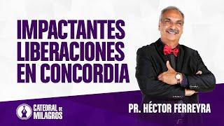 Impactantes liberaciones en Concordia, Entre Ríos - Pastor Héctor Ferreyra.