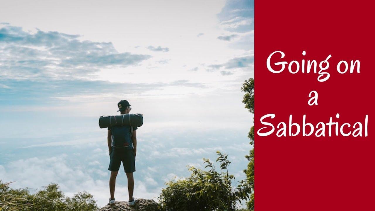 Going on a Sabbatical - Taking a Break