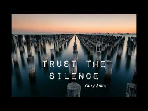 "Original epic orchestral composition ""Trust The Silence"", Gary Ames"