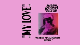 Martin Solveig - My Love (Albert Marzinotto Remix)