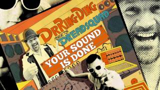 Dr. Ring Ding & Dreadsquad - Your Sound Is Done