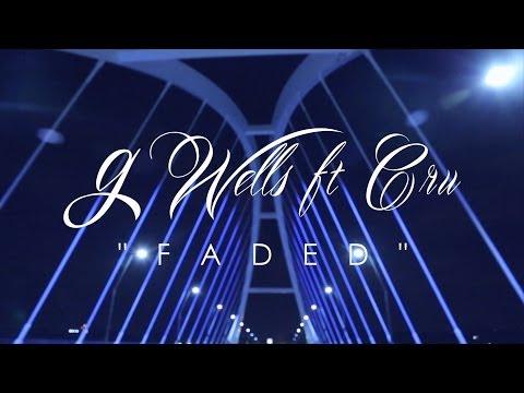 "G Wells ft Cru - ""Faded"" [HD]"