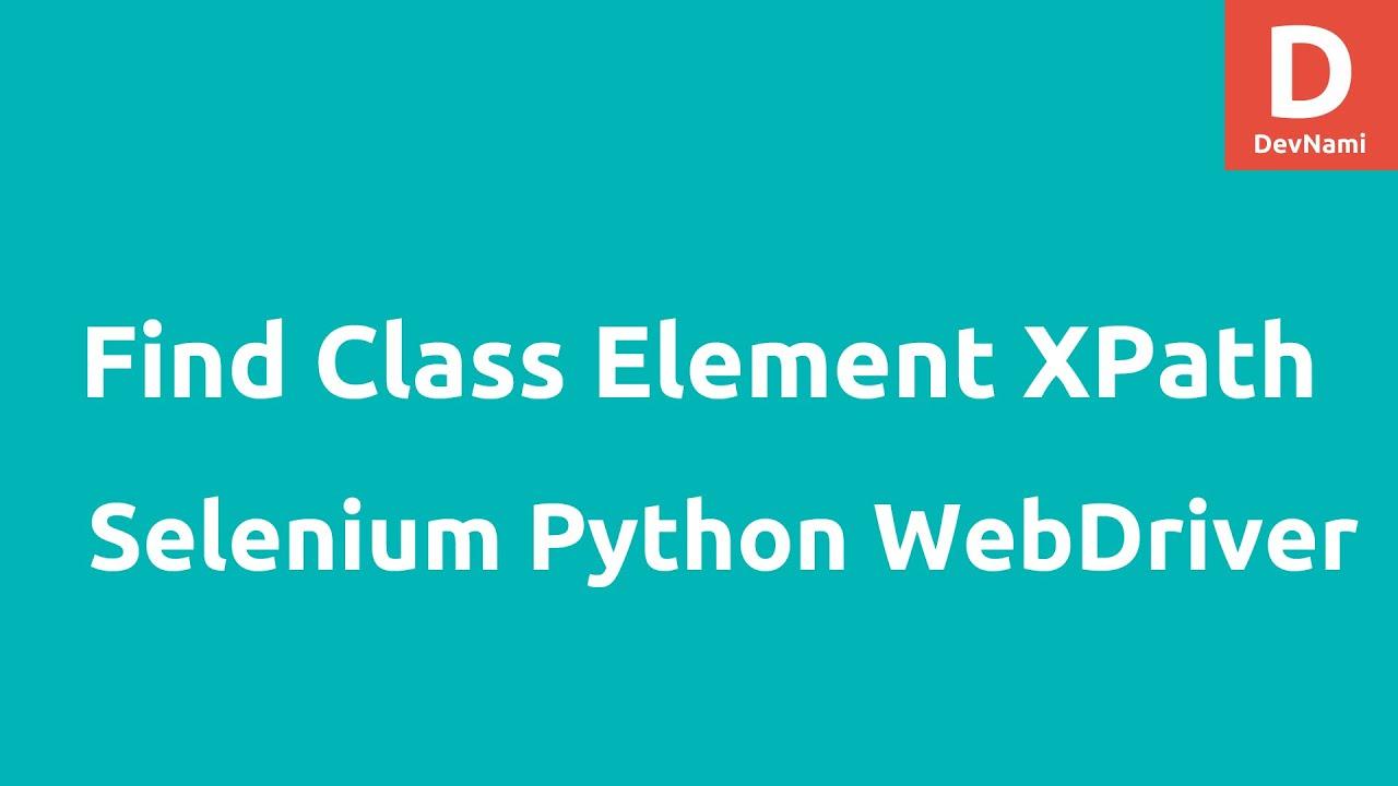 Python Selenium Webdriver Get all Class elements XPath