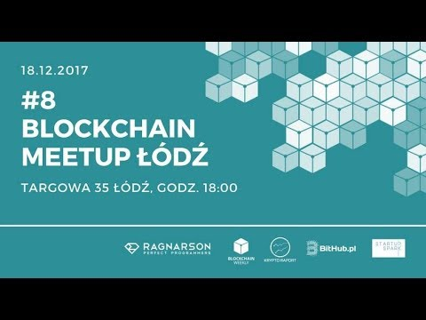 Blockchain Meetup Łódź #8 - Smart Contracts & Blockchain & Infinity Economics (XIN)