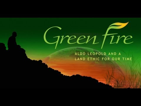 WPT Previews: Green Fire: Aldo Leopold And A Land Ethic For Our Time