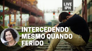 Live IPH 28/09/21 - Intercedendo mesmo quando ferido