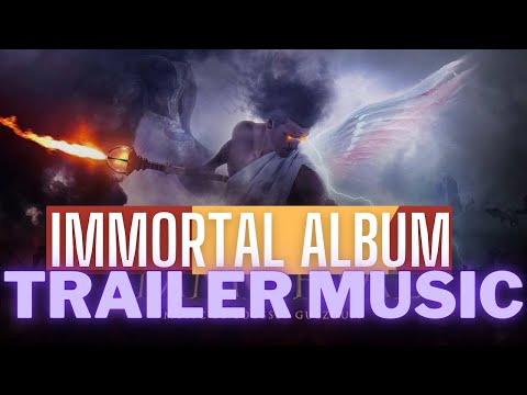 IMMORTAL - Trailer Music Album ( Preview ) 2017