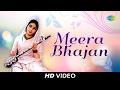 Best of Meera Bhajan | मीरा भजन के गाने | भक्ति के गीत | Video Jukebox