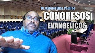 Congresos Evangelicos – Dr. Gabriel Elias Paulino