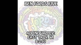 Ben Folds Five - 1997-08-02 - East Troy, WI @ Alpine Valley [Audio]