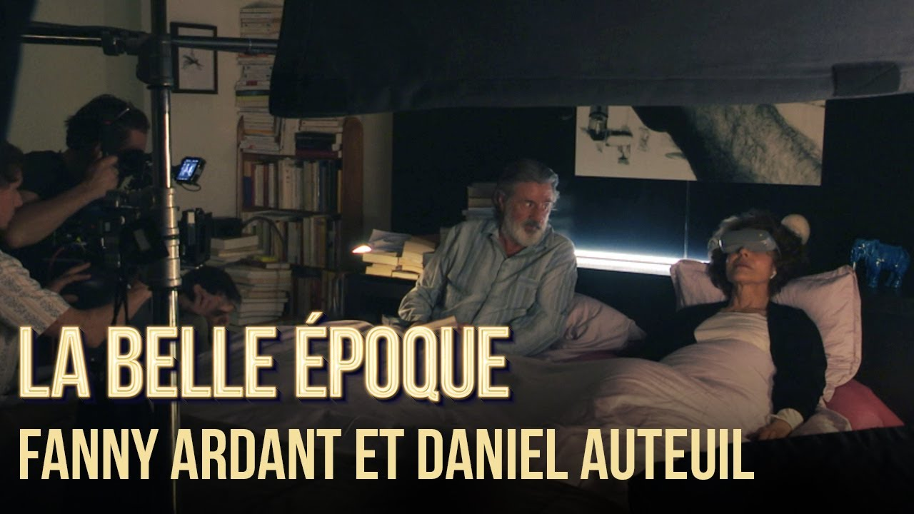 La Belle Epoque - Making of Fanny Ardant et Daniel Auteuil