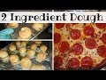 2 INGREDIENT DOUGH & 3 RECIPES