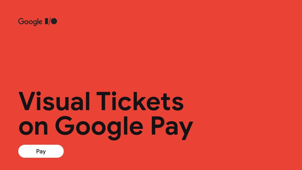 Visual tickets on Google Pay