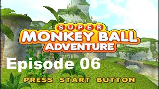 Super Monkey Ball Adventure [ Episode 6 ]