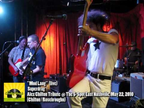 Mod Lang (Big Star) perf by Superdrag - Alex Chilton tribute May 22, 2010 (live)