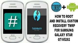How to root and install custom recovery(twrp) on samsung Galaxy star gt-s5282