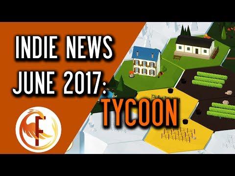Indie Game News: Tycoon News - June 2017