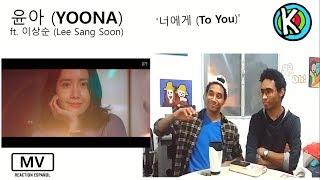 Download Lagu YOONA (SNSD) X Lee Sang Soon - To You [MV REACTION ESPAÑOL] Mp3