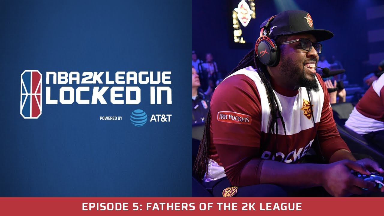 NBA 2K League Locked In Powered by ATT: Fathers of the 2K League