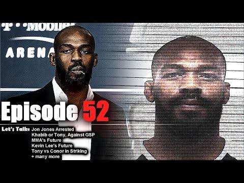 Let's Talk: Jon Jones Arrested; Khabib & Tony's Chances Against GSP; MMA's Future + Much More