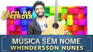 Whindersson Nunes - Música Sem Nome (AULA DE VIOLÃO)