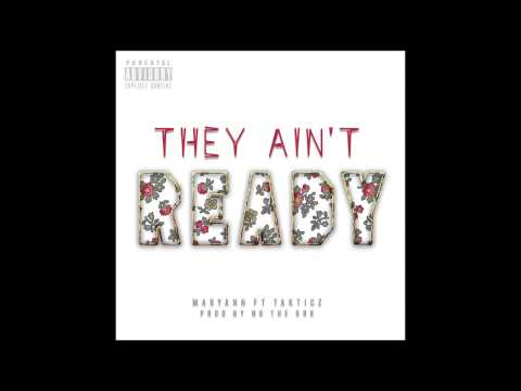 Maryann (Baegod) - They Ain't Ready Ft. Takticz (Prod By Sbvce)